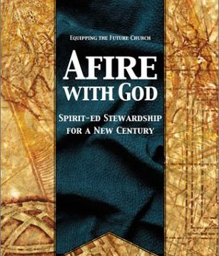 Afire with God: Spirit-Ed Stewardship for a New Century