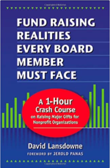 Fund Raising Realities Every Board Member Must Face: A One-Hour Crash Course on Raising Major Gifts for Nonprofit Organizations