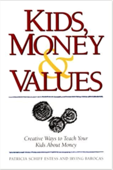 Kids, Money & Values: Creative Ways to Teach Your Kids About Money