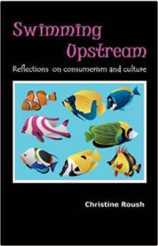Swimming Upstream: Reflections on Consumerism and Culture